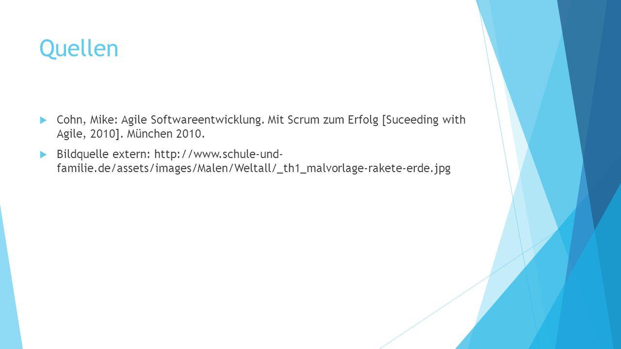 Quellen Cohn, Mike: Agile Softwareentwicklung. Mit Scrum zum Erfolg [Suceeding with Agile, 2010]. München 2010.
